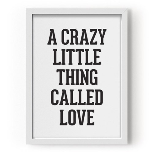 Quadro Crazy Little Thing G